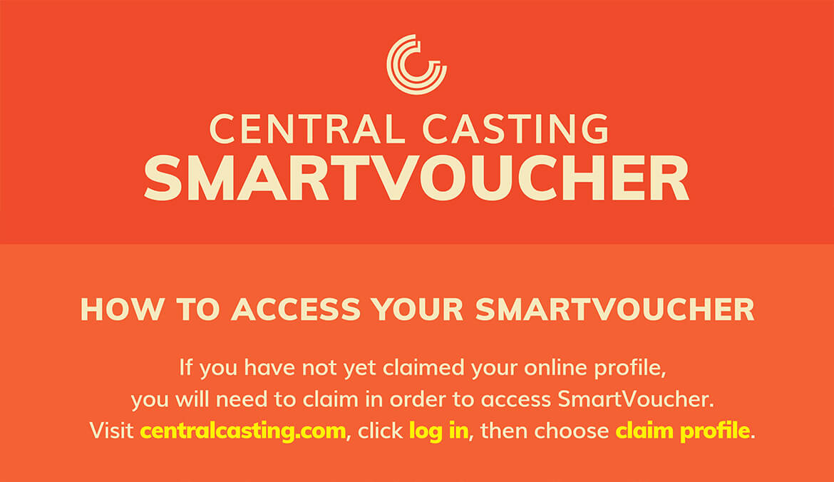 How to access your SmartVoucher. If you have not claimed your online profile, you will need to claim it order to access SmartVoucher. Visit centralcasting.com, click log in, then choose claim profile.