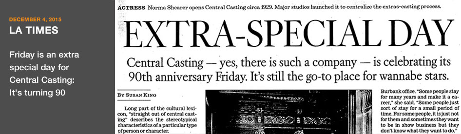 December 4, 2020 - LA Times - Friday is an extra special day for Central Casting: It's turning 90