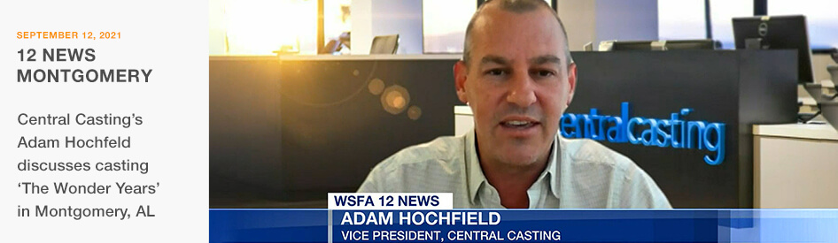 September 12, 2021 - 12 News Montgomery - Central Casting's Adam Hochfeld discusses casting 'The Wonder Years' in Montgomery, AL.