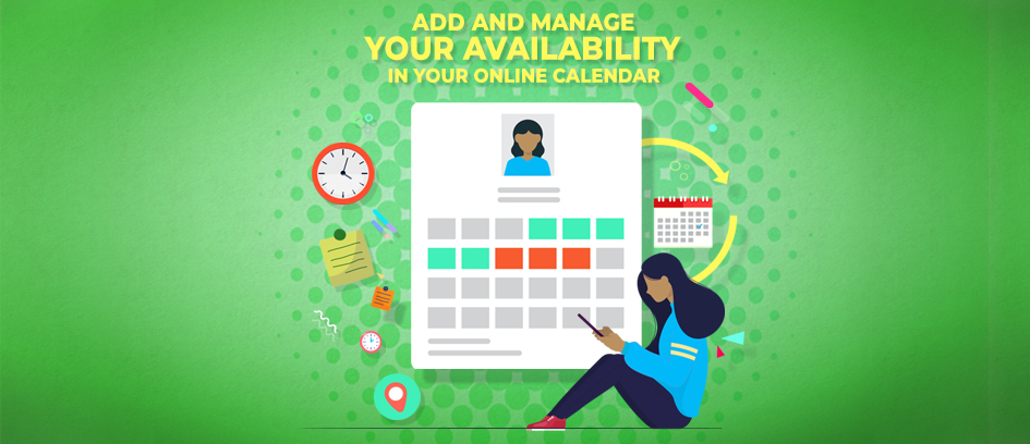 Add and manage your availability in your online calendar.