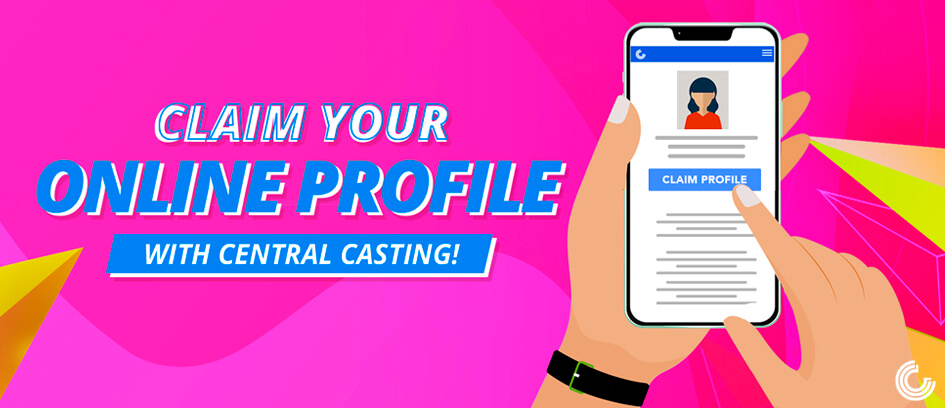 Illustration of a hand holding a cell phone displaying a Central Casting online profile with the text: claim your online profile with Central Casting.